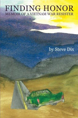 Book Discovery: Finding Honor: Memoir of a Vietnam War Resister by Steve Dix_The BookWalker