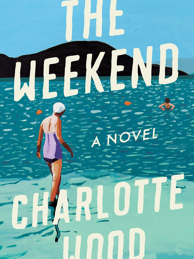 The Weekend_A Novel by Charlotte Wood_Th