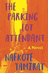 The Parking Lot Attendant: A Novel by Nafkot