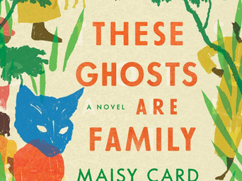 Book Talk:These Ghosts Are Family: A Novel by Maisy Card