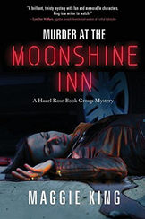 Murder at the Moonshine Inn by Maggie King