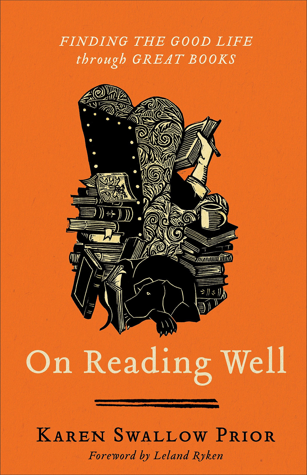 On Reading Well: Finding the Good Life through Great Books by Karen Swallow Prior