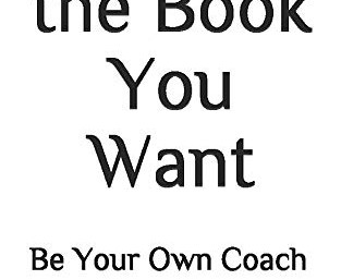 Book Talk: Write the Book You Want: Be Your Own Coach by Valerie Haynes Perry