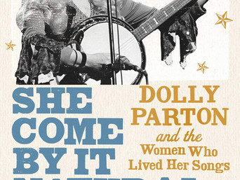 Book Talk: She Come By It Natural: Dolly Parton and the Women Who Lived Her Songs by Sarah Smarsh
