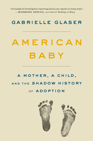 Book Talk: American Baby: A Mother, a Child, and the Shadow History of Adoption by Gabrielle Glaser