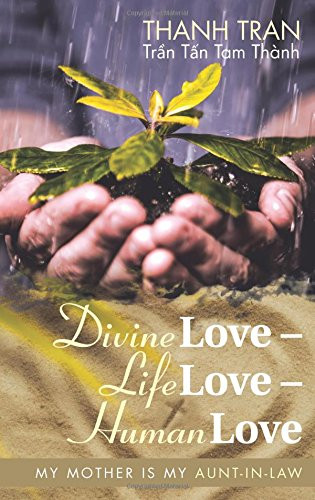 Divine Love – Life Love – Human Love: My Mother Is My Aunt-in-Law_The BookWalker