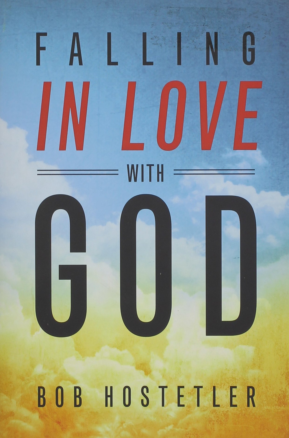 Falling in Love with God by Bob Hostetler_The BookWalker