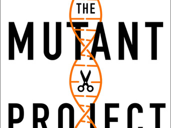Book Talk: The Mutant Project: Inside the Global Race to Genetically Modify Humans