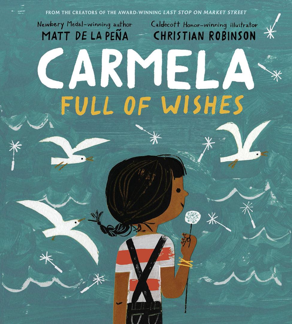 Carmela Full of Wishes by Matt de la Peña
