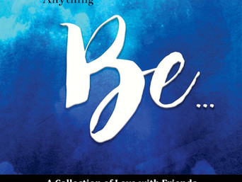 Special Feature:  Be: A Collection of Love with Friends to Inspire a Kindness Evolution by Dawn Witt