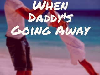 When Daddy's Going Away