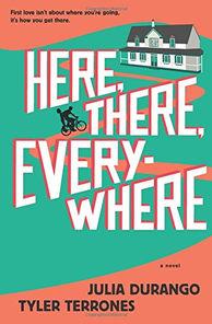 Here, There, Everywhere by Julia Durango