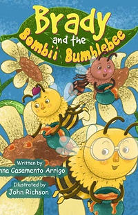 Brady and the Bombii Bumblebee by Anna C
