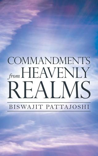 Book Talk: Commandments from Heavenly Realms by Biswajit Pattajoshi