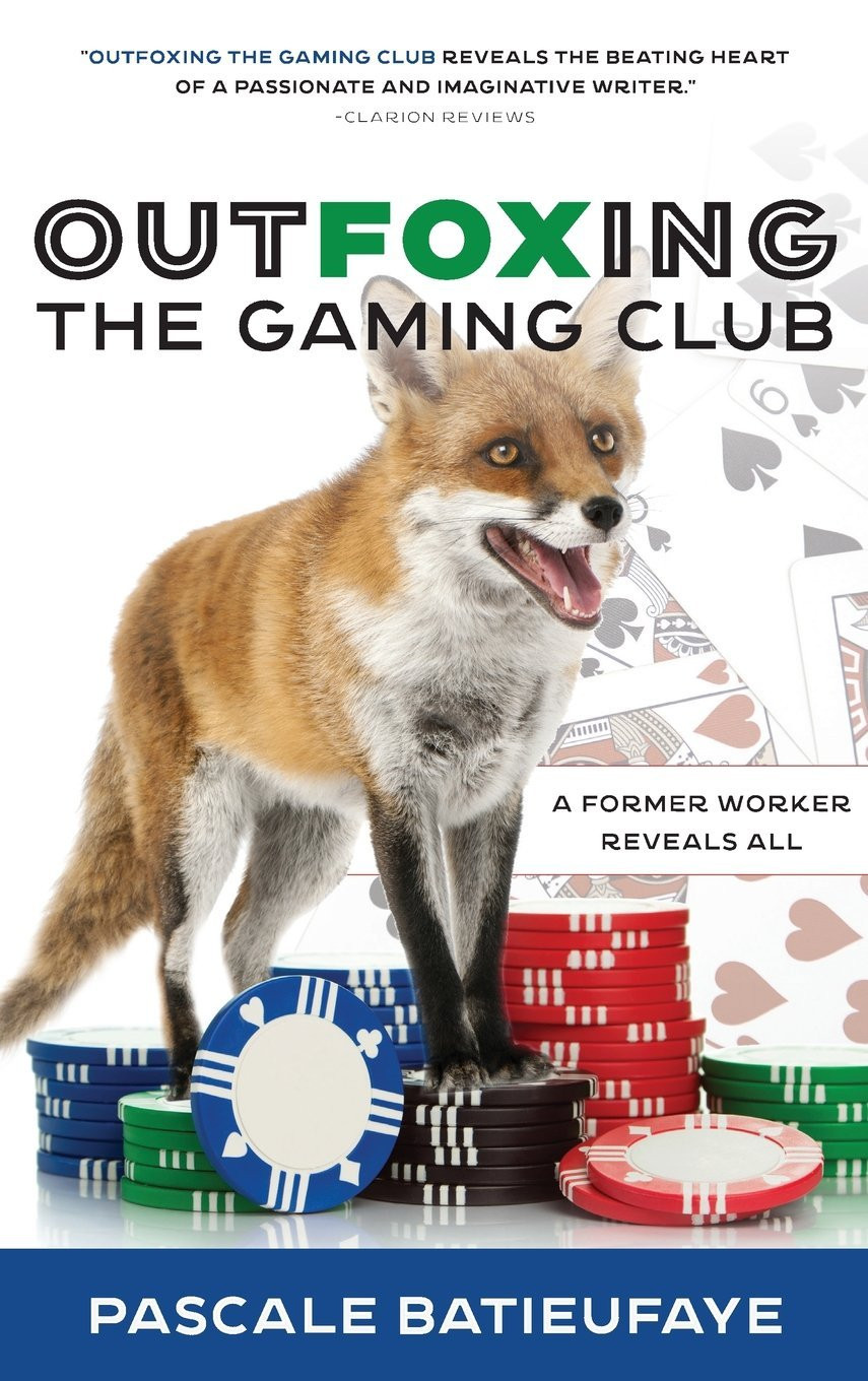 Special Feature: Outfoxing the Gaming Club: A Former Worker Reveals All  by Pascale Batieufaye_The BookWalker