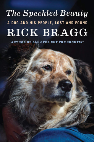 Book Talk: The Speckled Beauty: A Dog and His People by Rick Bragg