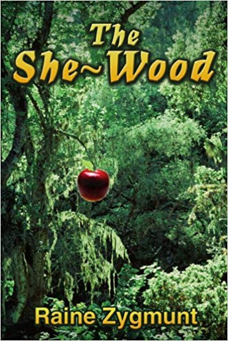 Book Buzz: The She-Wood by Raine Zygmunt