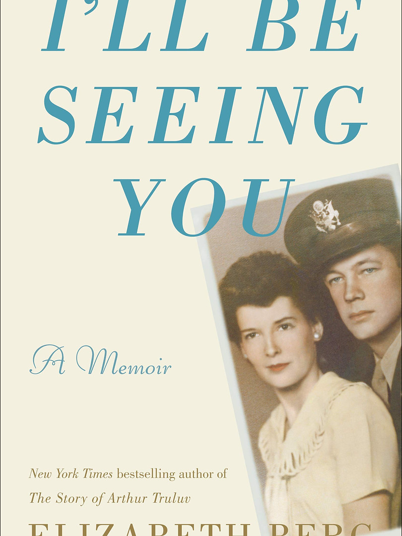 I'll Be Seeing You_ A Memoir by Elizabet