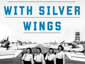 Book Talk: The Women with Silver Wings: The Inspiring True Story of the Women Airforce Service Pilot