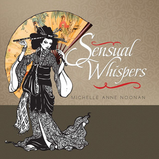 Book Talk: Sensual Whispers: A Poetry Collection from a Scorpio Lady by Michelle Anne Noonan