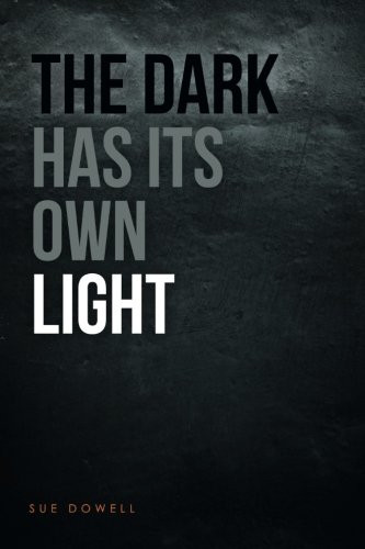 Book Talk: The Dark Has Its Own Light by Sue Dowell_The BookWalker