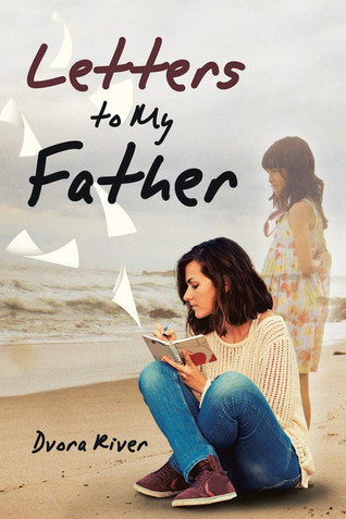 Book-in-Focus: Letters to My Father by Dvora River
