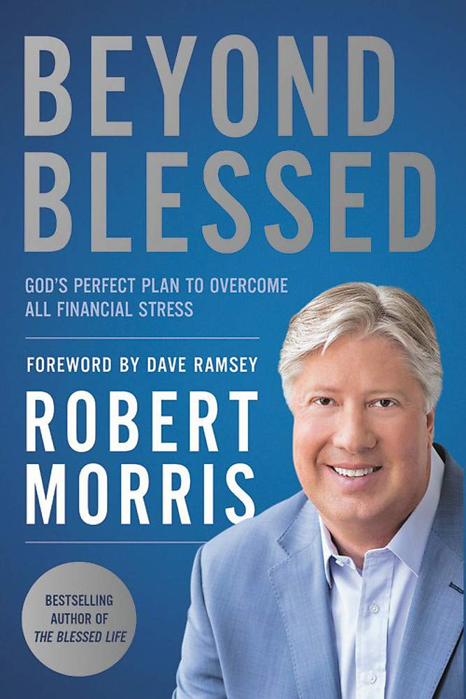 Life Changing Read: Beyond Blessed: God's Perfect Plan to Overcome All Financial Stress by Robert Morris_The BookWalker