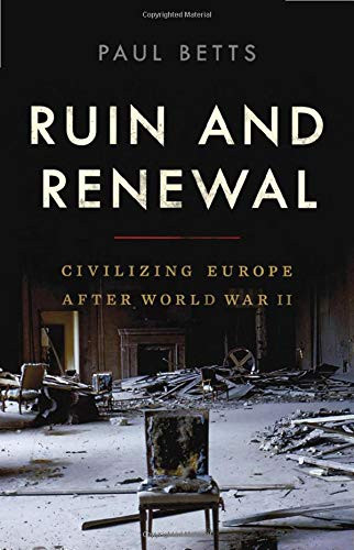 Ruin and Renewal by Paul Betts_The BookW