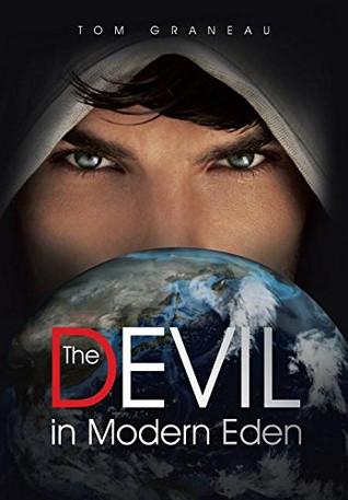 Book Talk: The Devil in Modern Eden by Tom Graneau