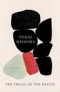 The Frolic of the Beasts Yukio Mishima
