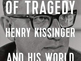 Book Talk: The Inevitability of Tragedy: Henry Kissinger and His World by Barry Gewen