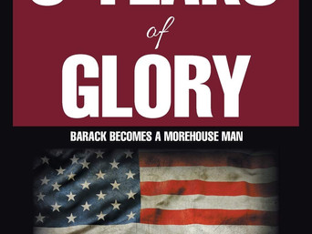 Book Talk: 8 Years of Glory: Barack Becomes a Morehouse Man by S. Earl Wilson III