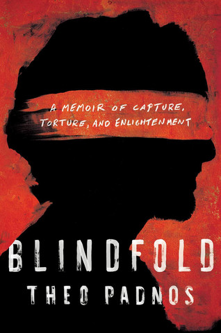 Book Talk: Blindfold: A Memoir of Capture, Torture, and Enlightenment by Theo Padnos
