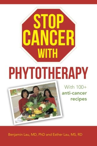 Book-in-Focus:Stop Cancer with Phytotherapy: With 100+ anti-cancer recipes by  Benjamin Lau_The BookWalker