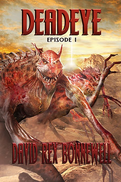 Deadeye (Episode I) by David Rex Bonnewell [Paperback]