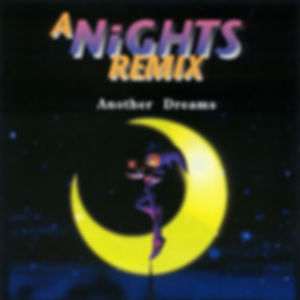 A NiGHTS REMIX Another Dreams Album