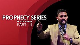 Prophecy Series Part-1