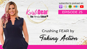 Crushing FEAR By Taking Action
