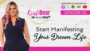 Start Manifesting Your Dream Life