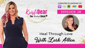Heal Through Love with Lark Allen