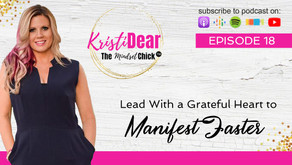 Lead With a Grateful Heart to Manifest Faster
