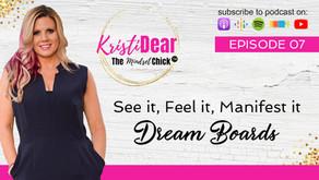 Dream Boards - See It, Feel It, Manifest It