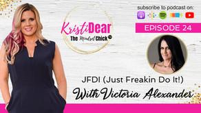 JFDI (Just Freakin Do It!) With Victoria Alexander