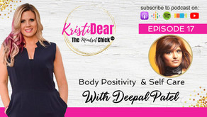 Body Positivity and Self Care With Deepal Patel
