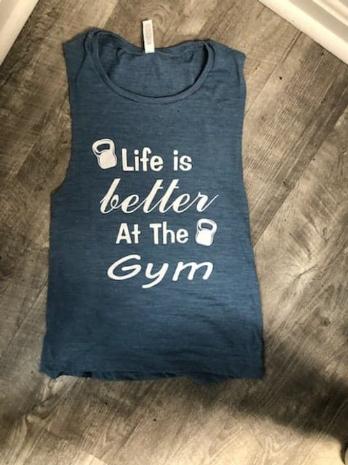 Life is Better Muscle Tank