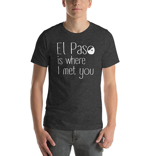 El Paso is where I met you