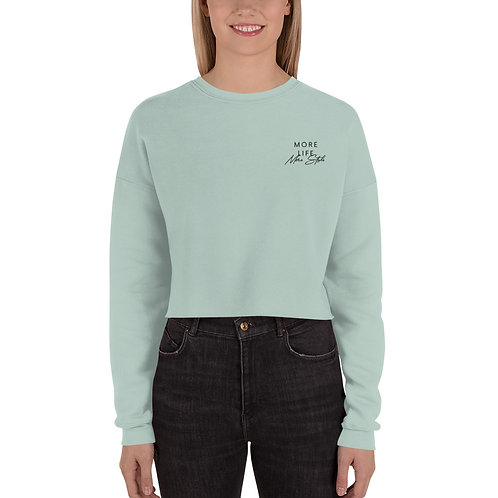 More Life More Style Crop Sweatshirt