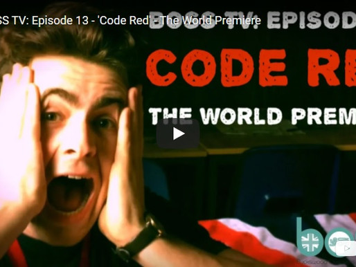 BOSS TV: Episode 13 - 'Code Red' - The World Premiere