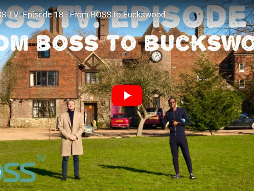 BOSS TV: Episode 18 - From BOSS to Buckswood