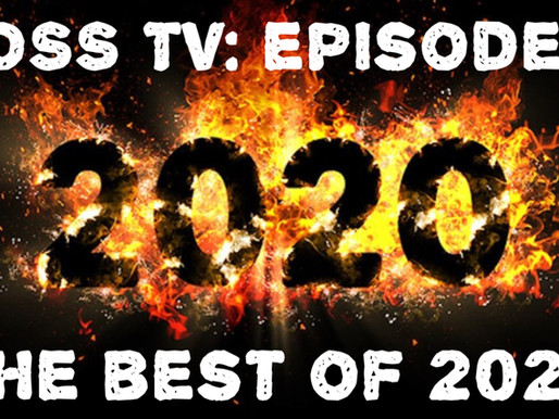BOSS TV: Episode 8 - The Best of 2020